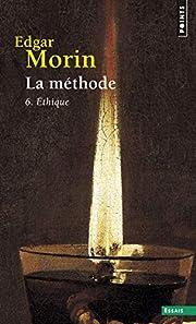 La méthode 6. Ethique (6) by Edgar Morin