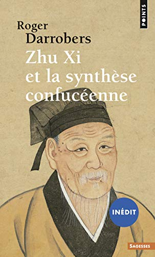 Zhu Xi et la synthèse confucéenne