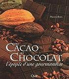 Du cacao au chocolat, l'épopée d'une gourmandise