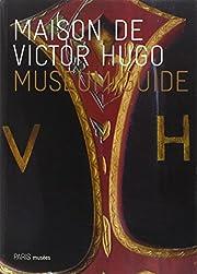 maison de Victor Hugo ; museum guide by…