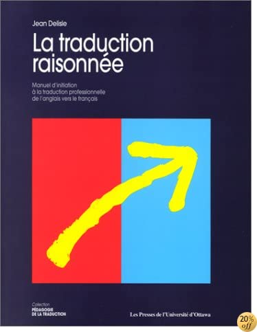 By Jean Delisle La Traduction Raisonnee Manuel Dinitiation A La Traduction Professionnelle De Langlais Vers Le Francais 5eme Impression Revue Et Corrigee Pdf Epub Lire Or Telecharger