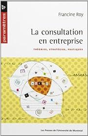 La Consultation En Entreprise: Theories,…