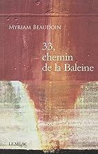 33, CHEMIN DE LA BALEINE by Myriam Beaudoin