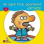 Un Ogre Trop Gourmand by Florence Ducatteau