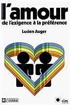 L Amour de l Exigence a la Preference by…