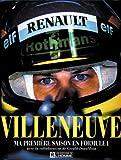 Villeneuve: Ma premi�re saison en Formule 1