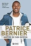 Patrice Bernier : maître de son destin