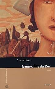 JEANNE FILLE DU ROY (JEUNESSE HC) por Martel…