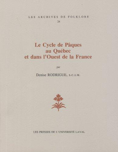 Le Cycle de Pâques au Québec et dans l'Ouest de la France