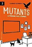 Mutants.