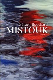 Mistouk – tekijä: Gérard Bouchard