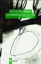 Constellation du lynx (La) by Louis Hamelin