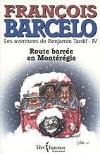 Route barrée en Montérégie: t.4 by…