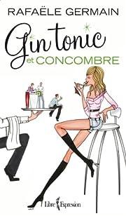 Gin tonic et concombre : roman af Rafaële…