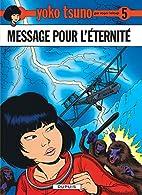 Yoko Tsuno, tome 5 : Message pour…