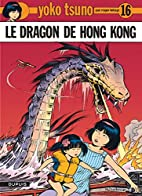 The Dragon of Hong Kong by Roger Leloup