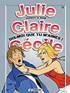 Julie, Claire, Cécile, tome 17 : Dis-moi…