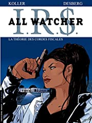 IRS All Watcher, Tome 6 : La théorie…