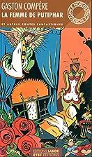 La femme de Putiphar et autres contes…