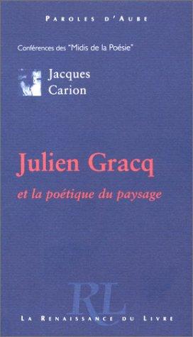 Julien Gracq et la poétique du paysage