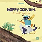 Hoppy Colvert et la chenille (très)…