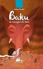 Baku le mangeur de rêves by Fabien…