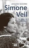 Simone Veil : la force de la conviction / Jocelyne Sauvard