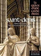 Saint-Denis dans l'éternité des rois et…