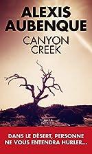 Canyon Creek by Alexis Aubenque