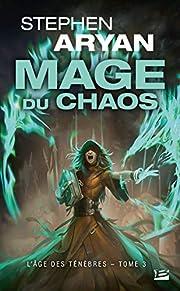 L'Âge des Ténèbres, T3 : Mage du chaos de…