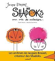 Jacques Rouxel et les Shadoks : une vie de…