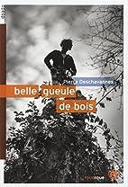 Belle gueule de bois by Pierre Deschavannes