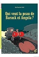 Qui veut la peau de Barack et Angela ? - Guillaume Nail