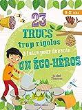"""Afficher """"23 trucs trop rigolos à faire pour devenir un éco-héro"""""""