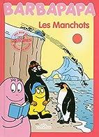 Histoires Barbapapa - Les Manchots by Alice…