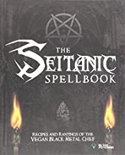 The Seitanic Spellbook – tekijä: Brian…