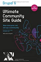 Drupal 6: Ultimate Community Site Guide by…