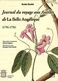 Journal du voyage aux Antilles de la Belle Angélique, 1796-1798 / Nicolas Baudin ; édition établie et commentée par Michel Jangoux ; préface de Georges Prud'homme