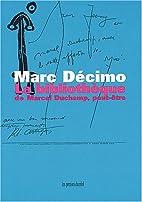 La bibliothèque de Marcel Duchamp,…
