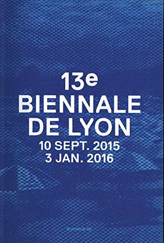 13e biennale de Lyon, 10 sept. 2015 - 3 jan. 2016