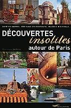 Découvertes insolites autour de Paris…