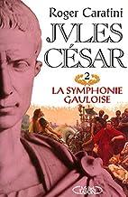 Jules César - tome 2 : La symphonie…