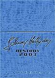 Destroy, l'intégrale : autobiographie / Johnny Hallyday