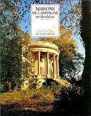 Maisons de campagne en Bordelais (XVIe-XIXe…
