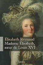 Madame Elisabeth, soeur de Louis XVI by…