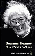 Seamus Heaney et la creation poetique by…