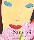 Sans toi by Claudine Galea