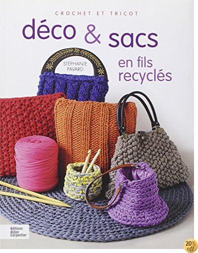 By Stephanie Pavard Deco Sacs En Fils Recycles Crochet Et Tricot Lire Epub Pdf