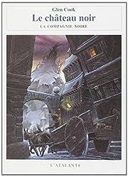 Le Château noir (La Compagnie noire, T. 2)…