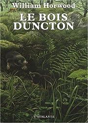 Le Bois Duncton de William Horwood